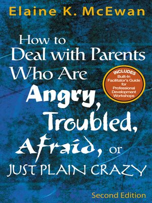 How to Deal With Parents Who Are Angry, Troubled, Afraid, or Just Plain Crazy (Paperback)