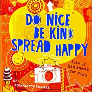 Do Nice Be Kind Spread Happy Acts of Kindness for Kids