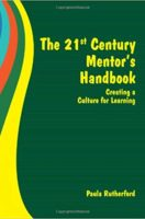 The 21st Century Mentor's Handbook: Creating a Culture for Learning (Paperback)