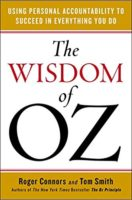 The Wisdom of Oz: Using Personal Accountability to Succeed in Everything You Do (Paperback)