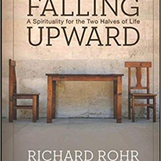 Falling Upward: A Spirituality for the Two Halves of Life (1st edition)