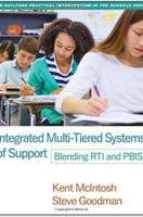 Integrated Multi-Tiered Systems of Support: Blending RTI and PBIS (The Guilford Practical Intervention in the Schools Series) 1st Edition (Paperback)