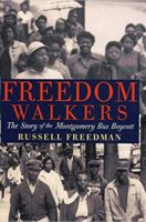 Freedom Walkers: The Story of the Montgomery Bus Boycott Grades 6-8 (Paperback)