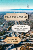 Dear Los Angeles: The City in Diaries and Letters, 1542 to 2018 (Hardcover)