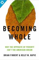 Becoming Whole: Why the Opposite of Poverty Isn't the American Dream (Paperback)