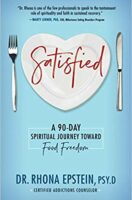 Satisfied: A 90-Day Spiritual Journey Toward Food Freedom (Paperback)