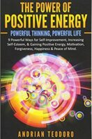 The Power of Positive Energy: Powerful Thinking, Powerful Life (Paperback)