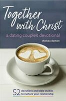 Together with Christ: A Dating Couples Devotional: 52 Devotions and Bible Studies to Nurture Your Relationship (Paperback)